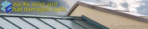 wind and hail damaged roof repair ABQ