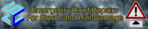 Emergency Roof Repair for Storm Hail Damage