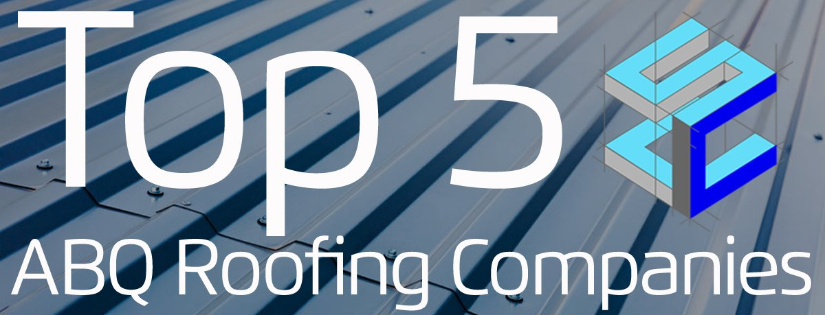 Top 5 ABQ Roofing Company